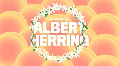 Kuvituskuva. Taustalla on hempeän värisiä persikoita. Persikoiden päällä on teksti ''Albert Herring'' kukkaseppeleen ympärillä.