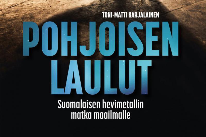 Pohjoisen laulut -nimisen kirjan kansikuva, jossa lukee kirjan nimi ja kirjoittaja Toni-Matti Karjalainen